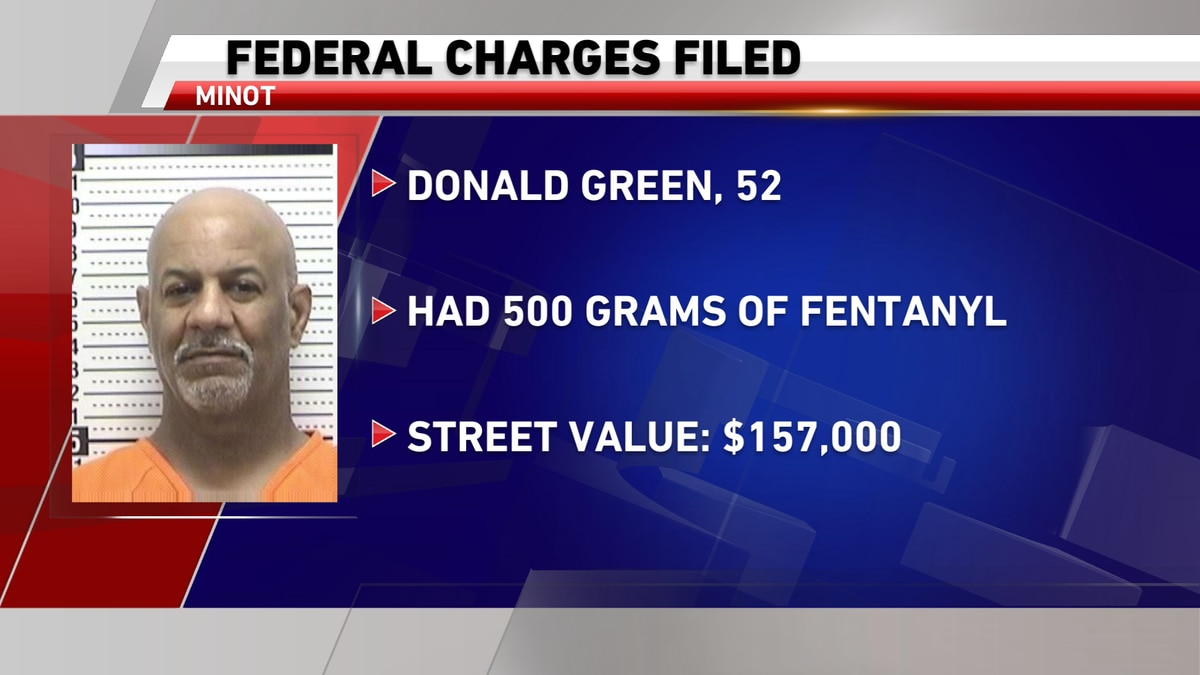 Donald Green indicted federally for fentanyl seizure in Minot